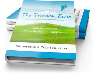 The Freedom Zone: Your Gateway to Love, Liberty and Happiness